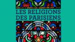 paris, les religions des parisiens, christianisme, islam, judaïsme, bouddhisme, colloque, comité d'histoire de la ville de paris